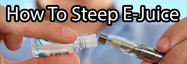 how to steep ejuice